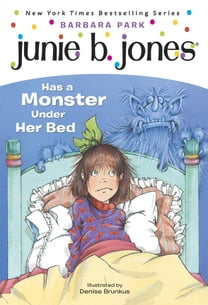 Junie B. Jones #8: Junie B. Jones Has a Monster Under Her Bed