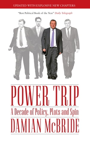 Power Trip A Decade of Policy,  Plots and Spin
