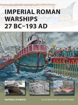 Imperial Roman Warships 27 BC?193 AD