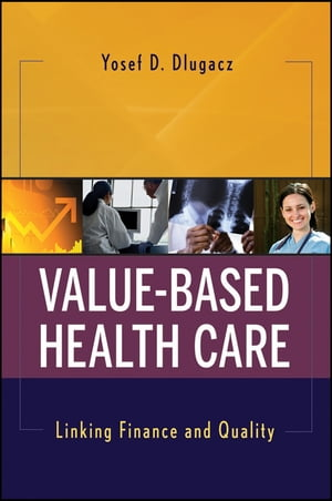 Value Based Health Care Linking Finance and Quality