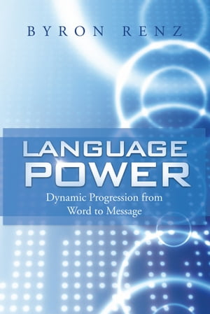 Language Power Dynamic Progression from Word to Message