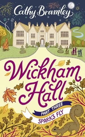 Wickham Hall - Part Three Sparks Fly