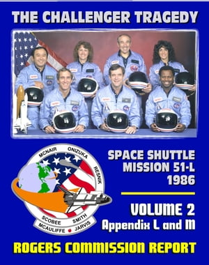 The Report of the Presidential Commission on the Space Shuttle Challenger Accident: The Tragedy of Mission 51-L in 1986 - Volume Two,  Appendix L,  M: N