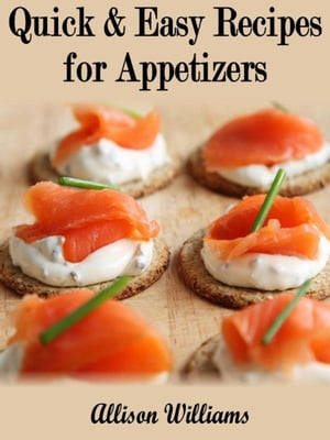 Quick & Easy Recipes for Appetizers Quick and Easy Recipes,  #6