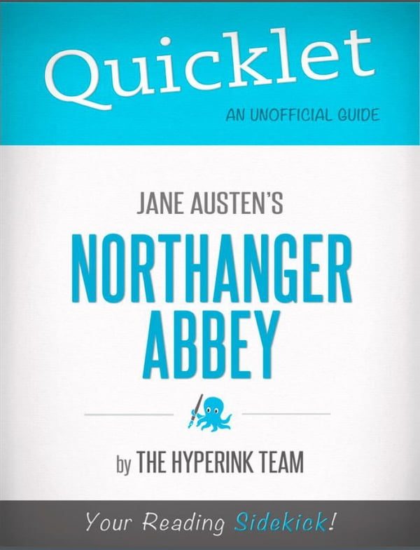 Quicklet On Jane Austens Northanger Abbey Cliffsnotes Like Book