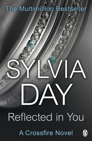Reflected in You A Crossfire Novel