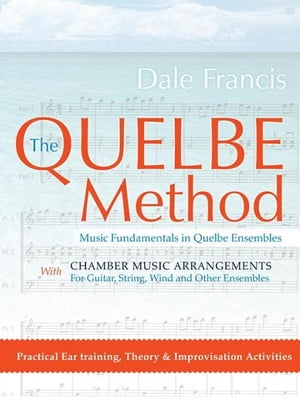 The Quelbe Method Music Fundamentals in Quelbe Ensembles