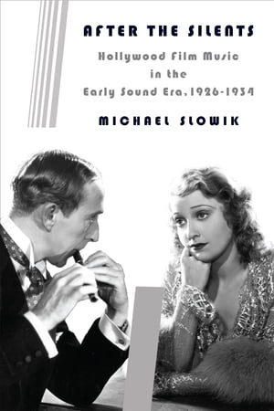 After the Silents Hollywood Film Music in the Early Sound Era,  1926-1934
