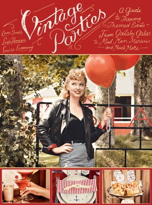Vintage Parties A Guide to Throwing Themed Events-from Gatsby Galas to Mad Men Martinis and Much More