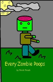 Every Zombie Poops