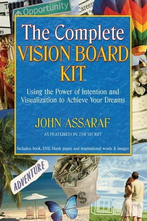 The Complete Vision Board Kit Using the Power of Intention and Visualization to Achieve Your Dreams