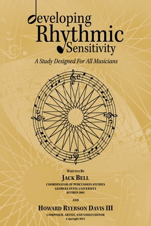 developing Rhythmic Sensitivity A Study Designed For All Musicians