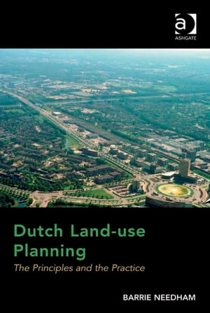 Dutch Land-use Planning The Principles and the Practice