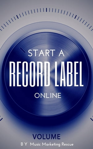 How To Start A Record Label Online Music Business