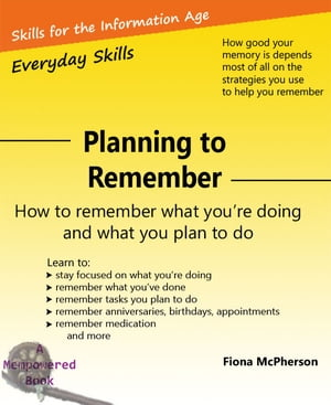 Planning to Remember How to remember what you're doing and what you plan to do