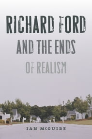 Richard Ford and the Ends of Realism
