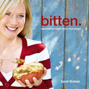 Bitten. Unpretentious recipes from a food blogger