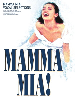 Mamma Mia! Vocal Selections [PVG]