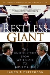James T. Patterson - Restless Giant:The United States from Watergate to Bush v. Gore