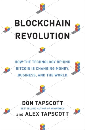 Blockchain Revolution How the Technology Behind Bitcoin Is Changing Money,  Business and the World