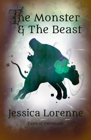 The Monster & The Beast: Tales of Evermagic, Book 4