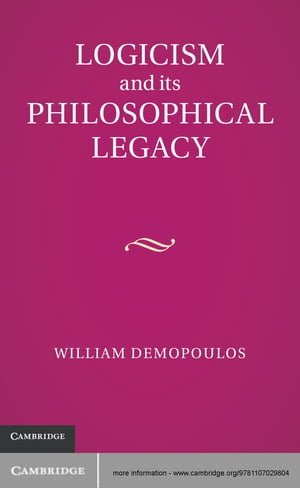 Logicism and its Philosophical Legacy