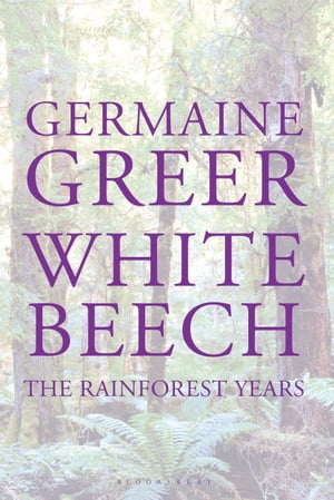White Beech The Rainforest Years