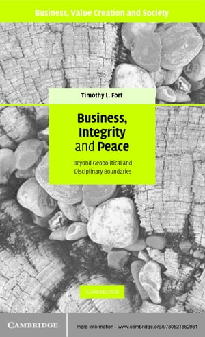 Business,  Integrity,  and Peace Beyond Geopolitical and Disciplinary Boundaries