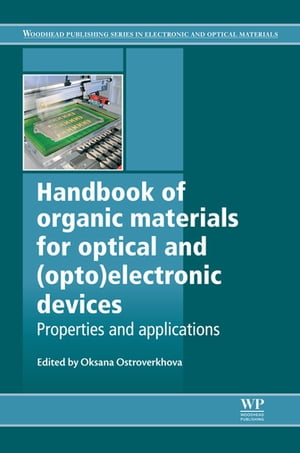 Handbook of Organic Materials for Optical and (Opto)Electronic Devices Properties and Applications