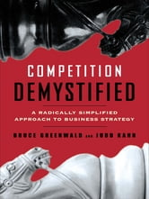 Bruce C. Greenwald - Competition Demystified