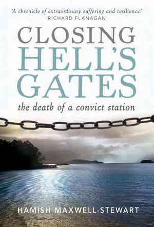 Closing Hell's Gates The death of a convict station