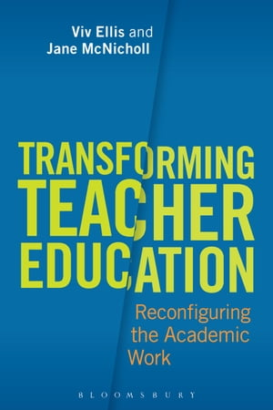 Transforming Teacher Education Reconfiguring the Academic Work