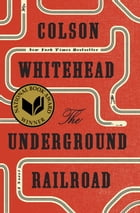 The Underground Railroad (National Book Award Winner) (Oprah's Book Club) Cover Image