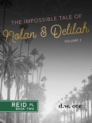 The Impossible Tale of Nolan & Delilah Vol. 2