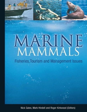 Marine Mammals: Fisheries,  Tourism and Management Issues Fisheries,  Tourism and Management Issues