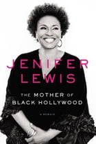 The Mother of Black Hollywood Cover Image