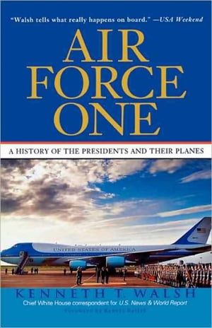 Air Force One A History of the Presidents and Their Planes