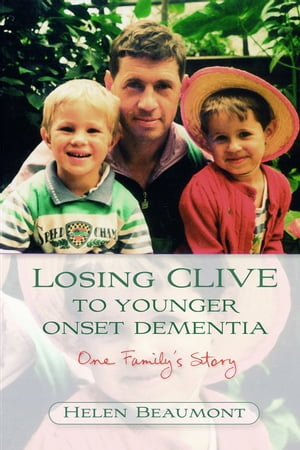 Losing Clive to Younger Onset Dementia One Family's Story