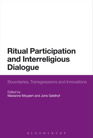 Ritual Participation and Interreligious Dialogue Boundaries,  Transgressions and Innovations