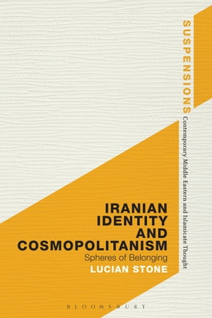 Iranian Identity and Cosmopolitanism Spheres of Belonging