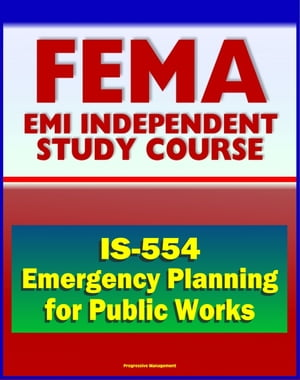 21st Century FEMA Study Course: Emergency Planning for Public Works (IS-554) - including National Incident Management System (NIMS) Approach
