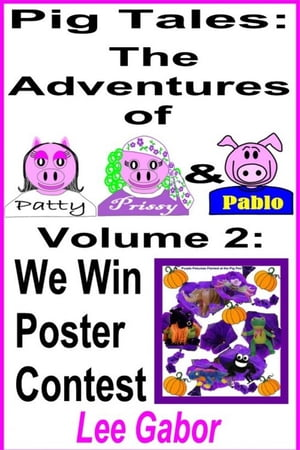 Pig Tales: Volume 2 - The Pigs Win the Contest