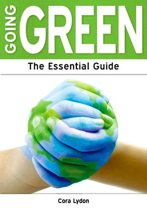 Going Green: The Essential Guide