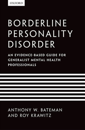 Borderline Personality Disorder An evidence-based guide for generalist mental health professionals
