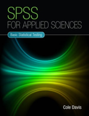 SPSS for Applied Sciences Basic Statistical Testing