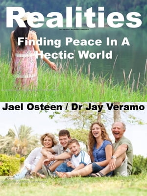 Realities: Finding Peace In A Hectic World