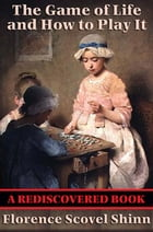 The Game of Life and How to Play It (Rediscovered Books) Cover Image