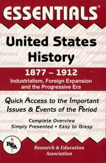 United States History: 1877 to 1912 Essentials