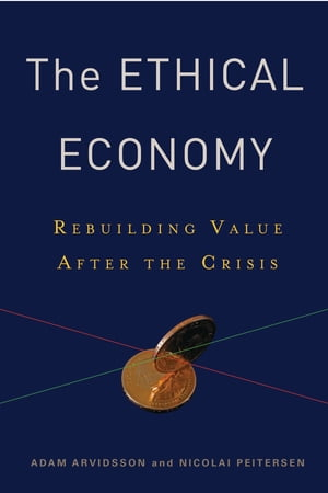 The Ethical Economy Rebuilding Value After the Crisis