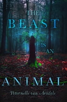 The Beast Is an Animal Cover Image